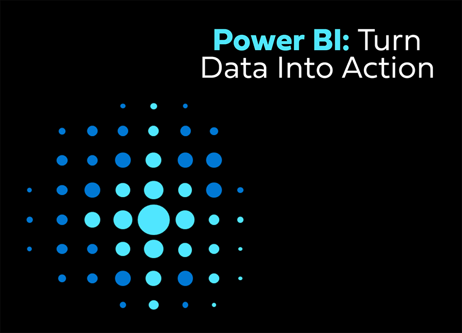 Power BI: Turn Data Into Action