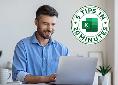 5 Tips in 20 Minutes: Excel